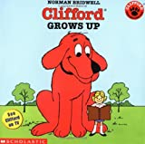 Clifford Grows Up (Clifford, the Big Red Dog)