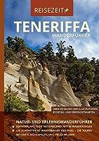 Wanderfuehrer Teneriffa - Reisezeit - GEQUO Verlag: Natur- und Erlebniswanderfuehrer mit den schoensten 82 Wanderungen der Insel
