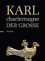 Karl Der Grosse / Charlemagne: Kurzfuhrer