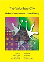 The Voluntary City: Markets, Communities and Urban Planning