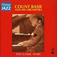 Classic Years by Count Basie & Orchestra