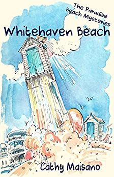 The Paradise Beach Mysteries: Whitehaven Beach by [Maisano, Cathy]