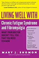Living Well with Chronic Fatigue Syndrome and Fibromyalgia: What Your Doctor Doesn't Tell You.That You Need to Know (Living Well (Collins))【洋書】 [並行輸入品]
