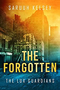 The Forgotten: Young Adult Sci-Fi (The Lux Guardians Book 1) by [Kelsey, Saruuh]