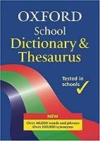 OXFORD SCHOOL DICTIONARY & THESAURUS (Dictionary/Thesaurus)
