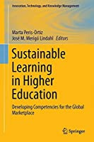 Sustainable Learning in Higher Education: Developing Competencies for the Global Marketplace (Innovation, Technology, and Knowledge Management) by Unknown(2014-10-21)