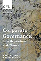 Corporate Governance: Law, Regulation and Theory (Corporate and Financial Law)