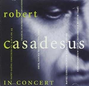 ロベール・カサドシュ 1サン=サーンス:ピアノ協奏曲第4番ハ短調2フランク:交響的変奏曲3ラヴェル:左手のためのピアノ協奏曲
