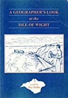 Geographer's Look at the Isle of Wight