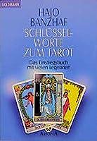 Schluesselworte zum Tarot: Das Einstiegsbuch mit vielen Legearten. (Grenzwissenschaften/Esoterik)