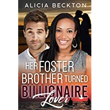 Her Foster Brother Turned Billionaire Lover (A Billionaire Knight in Shining Armour Romance Book 2)