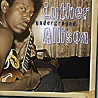 Underground by LUTHER ALLISON (2007-10-09)