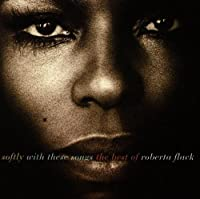 Softly With These Songs: The Best of Roberta Flack by ROBERTA FLACK (2014-07-28)