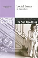 Male Amd Female Roles in Ernest Hemingway's the Sun Also Rises (Social Issues in Literature)
