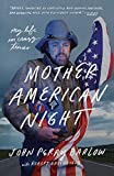 Mother American Night: My Life in Crazy Times (English Edition)