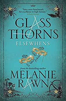 Glass Thorns - Elsewhens (Book Two) by [Rawn, Melanie]