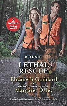 Lethal Rescue: A 2-in-1 Collection (K-9 Unit) by [Goddard, Elizabeth, Daley, Margaret]