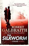 The Silkworm: Cormoran Strike Book 2 (Cormoran Strike 2)