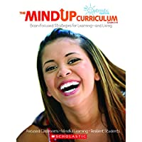 The Mind Up Curriculum Grades 6-8: Brain-Focused Strategies for Learning-and Living (Mindup Curriculum)