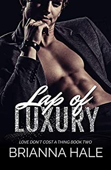 Lap of Luxury (Love Don't Cost a Thing Book 2) by [Hale, Brianna]