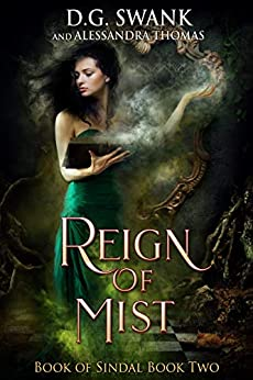 Reign of Mist: Book of Sindal Book Two by [Swank, D.G., Thomas, Alessandra, Grover Swank, Denise]