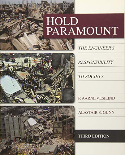 Download Hold Paramount: The Engineer's Responsibility to Society (Activate Learning with These New Titles from Engineering!) 1285869664