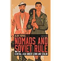 Nomads and Soviet Rule: Central Asia under Lenin and Stalin (Library of Modern Russia)
