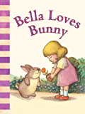 Bella Loves Bunny (David McPhail's Love Series) (English Edi…