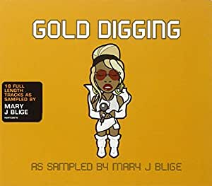 Gold Digging As Sampled By Mary J Blige