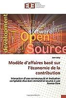 Modèle d'affaires basé sur l'économie de la contribution: Interaction d'une communauté et évaluation comptable d'un bien immatériel soumis à une licence libre