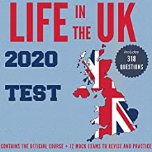 Life in the UK Test 2020: Contains the Official Course + 12 Mock Exams to Revise and Practice