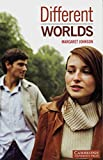 Different Worlds: Level 2. (800 Woerter). Romance