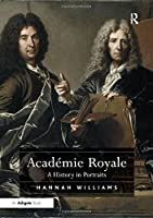 Académie Royale: A History in Portraits