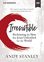 Irresistible Video Study: Reclaiming the New That Jesus Unleashed for the World [DVD]