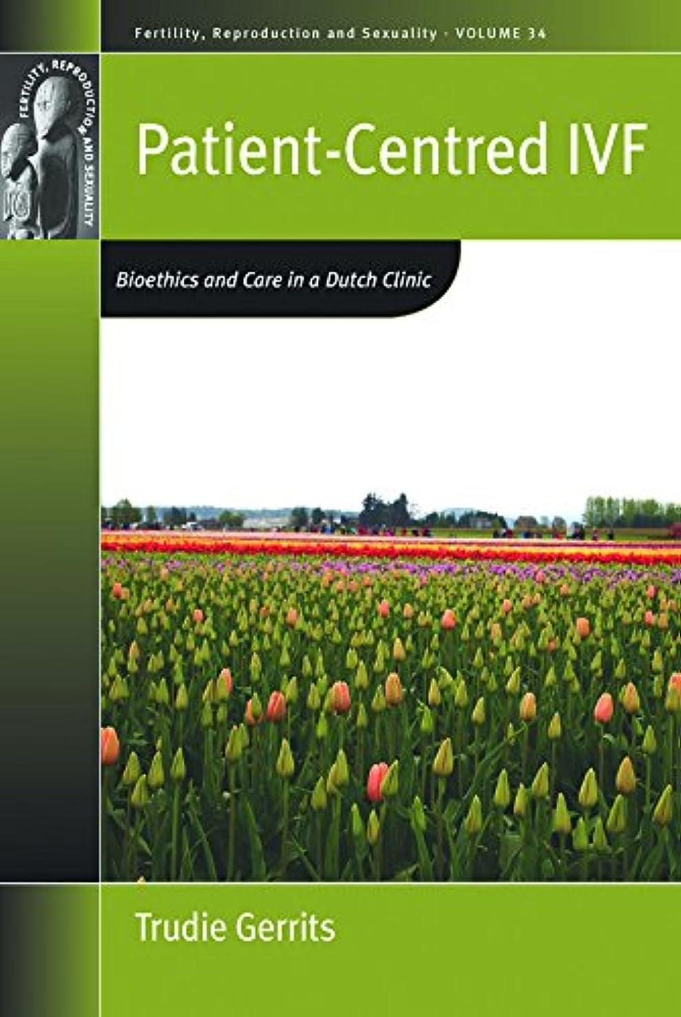 取り扱い一部サドルPatient-Centred IVF: Bioethics and Care in a Dutch Clinic (Fertility, Reproduction and Sexuality: Social and Cultural Perspectives Book 33) (English Edition)