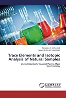 Trace Elements and Isotopic Analysis of Natural Samples: Using Inductively Coupled Plasma Mass Spectrometry【洋書】 [並行輸入品]
