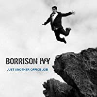 Just Another Office Job by Borrison Ivy