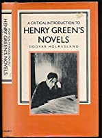 A Critical Introduction to Henry Green's Novels: The Living Vision