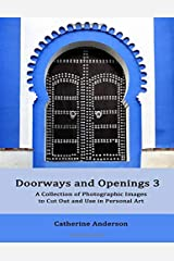 Doorways and Openings 3: A Collection of Photographic Images to Cut Out and Use in Personal Art Paperback