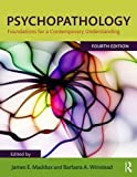 Cover of Psychopathology: Foundations for a Contemporary Understanding