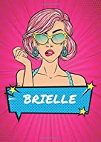 Brielle: Vintage 90s Theme Comic Pop Art Girl Notebook Journal personalized - Women Girls Name Brielle - Blank DIN A4 Notebook dotted - Notebook Directory and Page Numbers - 90s Accessories -Birthday and Christmas Gift