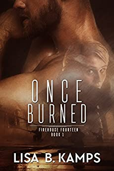Once Burned (Firehouse Fourteen Book 1) by [Kamps, Lisa B.]