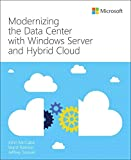 Modernizing the Data Center with Windows Server and Hybrid Cloud (IT Best Practices - Microsoft Press)
