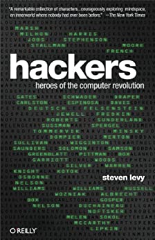 [Levy, Steven]のHackers: Heroes of the Computer Revolution - 25th Anniversary Edition