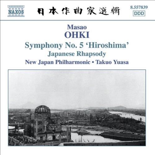 Ohki: Japanese Rhapsody / Symphony No. 5, 'Hiroshima'