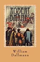 Robert Barnes: English Lutheran Martyr