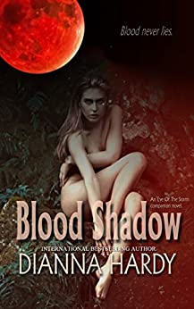 Blood Shadow: an Eye of the Storm Companion Novel (Blood Never Lies Book 1) by [Hardy, Dianna]