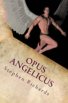 Opus Angelicus by [Richards, Stephen]
