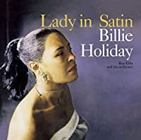 Lady in Satin by BILLIE HOLIDAY (2015-10-14)