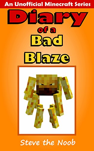 Download Diary of a Bad Blaze (An Unofficial Minecraft Series) (English Edition) B0187S160Y